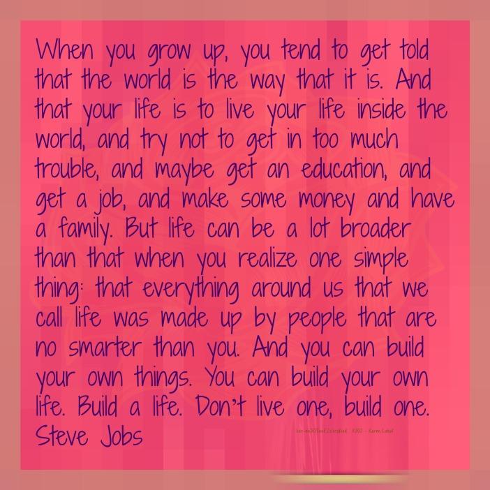 2014_May09 Steve Jobs GRM Build a Life