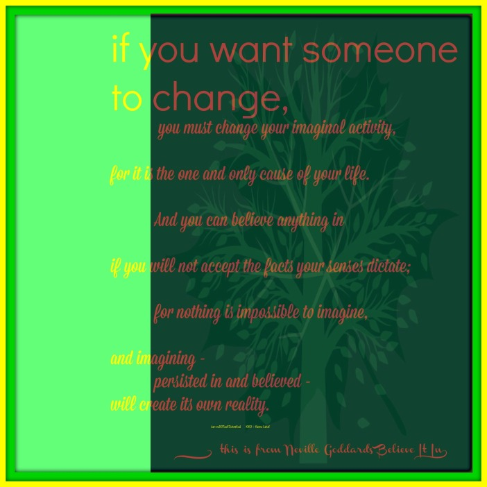 2014_June06 If You Want Someone to Change